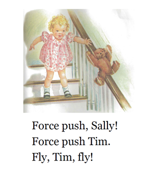 Force push, Sally! Force push Tim. Fly, Tim, fly!