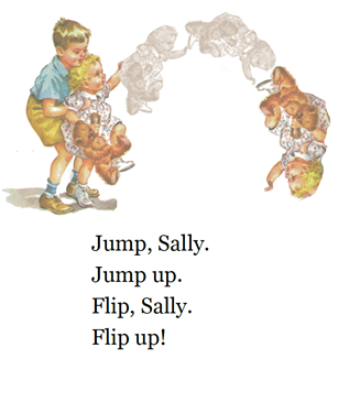 Jump, Sally. Jump up. Flip, Sally. Flip up!