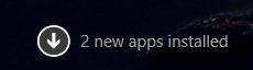 """2 new apps installed"" notification on the Start Screen"