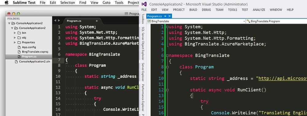 .NET in Sublime, in Vim, in Brackets, in Atom, and everywhere else, cross-platform