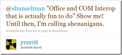 """Office and COM Interop that is actually fun to do"" Show me! Until then, I'm calling shenanigans."